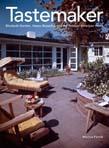 Tastemaker: Elizabeth Gordon, House Beautiful, and the Postwar American Home
