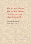 Book in History, The Book as History – New Intersections of the Material Text. Essays in Honor of David Scott Kastan