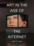 Art in the Age of the Internet, 1989 to Today