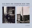 Old Paris and Changing New York: Photographs by Eugène Atget and Berenice Abbott