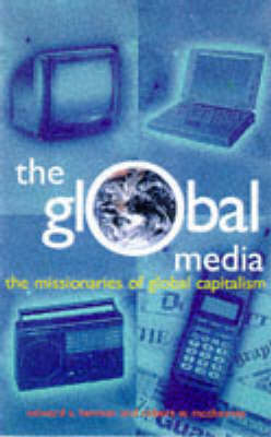 Global Media: The New Missionaries of Corporate Capitalism