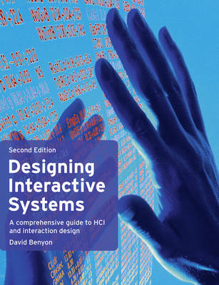 Designing Interactive Systems: A Comprehensive Guide to HCI and Interaction Design