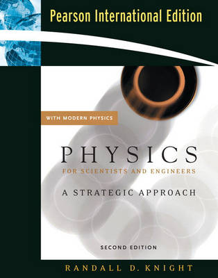 Physics for Scientists and Engineers: A Strategic Approach with Modern Physics and Mastering Physics: International Edition