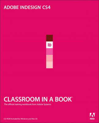Adobe InDesign CS4 Classroom in a Book: Classroom in a Book