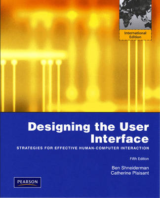 Designing the User Interface: Strategies for Effective Human-Computer Interaction: International Edition