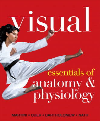 Visual Essentials of Anatomy & Physiology Plus MasteringA&P with eText -- Access Card Package: United States Edition