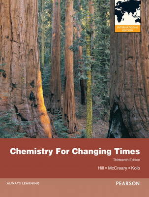 Chemistry For Changing Times: International Edition