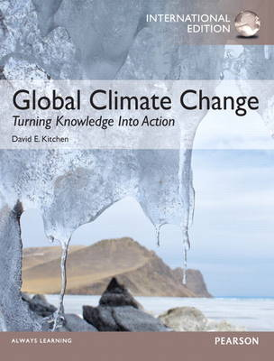 Global Climate Change: Turning Knowledge Into Action: International Edition