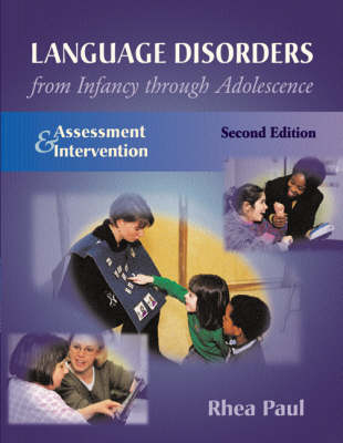 Language Disorders from Infancy through Adolescence: Assessment and Intervention