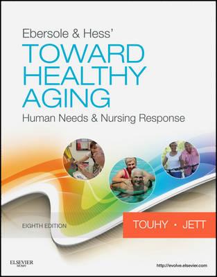 Ebersole & Hess' Toward Healthy Aging: Human Needs and Nursing Response