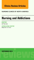 Nursing and Addictions Vol 48-3 An Issue of Nursing Clinics