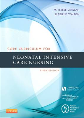 Core Curriculum for Neonatal Intensive Care Nursing, 5e