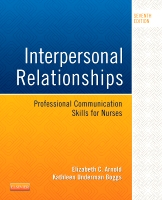 Interpersonal Relationships: Professional Communication Skills for Nurses 7E