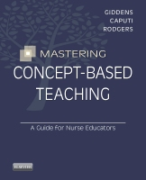 Mastering Concept-Based Teaching: A Guide for Nurse Educators									: A Guide for Nurse Educators