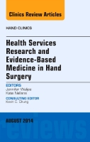 Health Services Research and Evidence-Based Medicine in Hand Surgery, An Issue of Hand Clinics