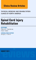 Spinal Cord Injury Rehabilitation, An Issue of Physical Medicine and Rehabilitation Clinics of North America