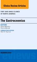 The Gastrocnemius, An issue of Foot and Ankle Clinics of North America