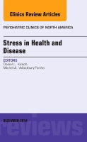 The Stress Factor in Health and Disease, An Issue of Psychiatric Clinics of North America
