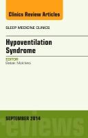 Hypoventilation Syndrome, An Issue of Sleep Medicine Clinics