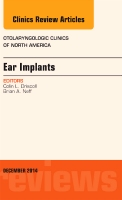Ear Implants, An Issue of Otolaryngologic Clinics of North America