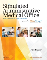 The Simulated Administrative Medical Office: Externship Practice for Medical Assisting powered SimChart for the Medical