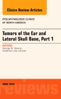 Tumors of the Ear and Lateral Skull Base, An Issue of Otolaryngologic Clinics of North America