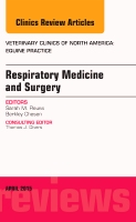 Updates on Respiratory Medicine and Surgery, An Issue of Veterinary Clinics of North America: Equine Practice