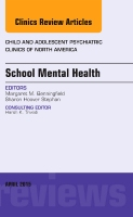 School Mental Health, An Issue of Child and Adolescent Psychiatric Clinics of North America