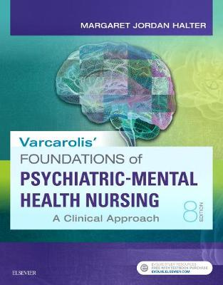 Varcarolis' Foundations of Psychiatric Mental Health Nursing: A Clinical Approach 8E