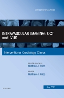Intravascular Imaging, An Issue of Interventional Cardiology Clinics