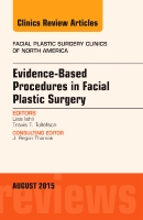 Evidence Based Procedures in Facial Plastic Surgery, An Issue ofFacial Plastic Surgery Clinics of North America