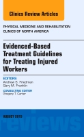 Evidence-Based Treatment Guidelines for Treating Injured WorkersAn Issue of Physical Medicine and Rehabilitation Clinics of North America