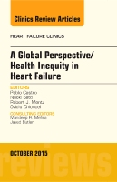 A Global Perspective/Health Inequity in Heart Failure, An Issue of Heart Failure Clinics 11-4