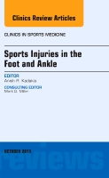 Sport Injuries in the Foot and Ankle, An Issue of Clinics in Sports Medicine 34-4
