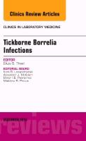 Tickborne Borrelia Infections, An Issue of Clinics in Laboratory Medicine