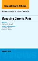 Chronic Pain Management, An Issue of Medical Clinics of North America