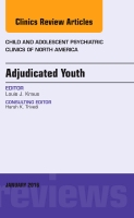 Adjudicated Youth, An Issue of Child and Adolescent Psychiatric Clinics