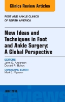 New Ideas and Techniques: A Global Perspective, An Issue of Foot and Ankle Clinics of North America 21-1