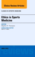 Ethics in Sports Medicine, An Issue of Clinics in Sports Medicine
