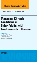 Managing Chronic Conditions in Older Adults with Cardiovascular Disease, An Issue of Clinics in Geriatric Medicine
