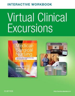 Virtual Clinical Excursions Online and Print Workbook for Medical-Surgical Nursing: Concepts for Interprofessional Colla