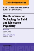 Health Information Technology for Child and Adolescent Psychiatry, An Issue of Child and Adolescent Psychiatric Clinics