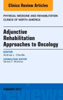 Adjunctive Rehabilitation Approaches to Oncology, An Issue of Physical Medicine and Rehabilitation Clinics of North America