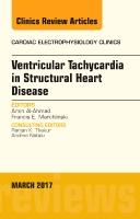 Ventricular Tachycardia in Structural Heart Disease, An Issue of Cardiac Electrophysiology Clinics