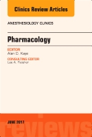 Pharmacology, An Issue of Anesthesiology Clinics