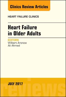 Heart Failure in Older Adults, An Issue of Heart Failure Clinics