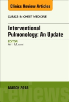 Interventional Pulmonolgy, An Issue of Clinics in Chest Medicine