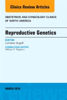 Reproductive Genetics, An Issue of Obstetrics and Gynecology Clinics