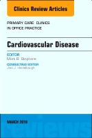 Cardiovascular Disease, An Issue of Primary Care: Clinics in Office Practice