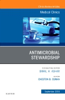 Antimicrobial Stewardship, An Issue of Medical Clinics of North America